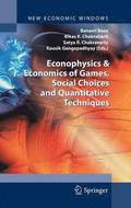 Econophysics &; Economics of Games, Social Choices and Quantitative Techniques
