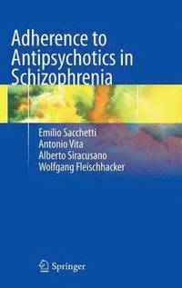 Adherence to Antipsychotics in Schizophrenia