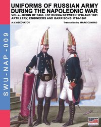 Uniforms of Russian army during the Napoleonic war vol.4