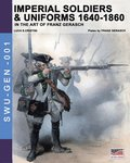 Imperial Soldiers &; Uniforms 1640-1860
