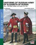 Uniforms of Russian army of Elizabeth of Russia Vol. 1