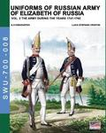 Uniforms of Russian army of Elizabeth of Russia Vol. 2