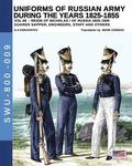 Uniforms of Russian Army During the Years 1825-1855 Vol. 9: Guards Sapper, Engineers, Staff and Others