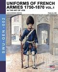 Uniforms of French armies 1750-1870 - Vol. 1