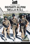 Reparti Alpini Nella R.S.I.: The Alpine Troops in the Italian Social Republic