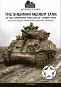 The Sherman medium tank: In the European theater of operations
