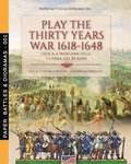 Play the Thirty Years war 1618-1648