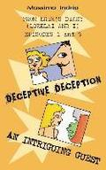 Deceptive deception - An intriguing guest