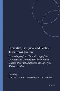 Sapiential, Liturgical and Poetical Texts from Qumran: Proceedings of the Third Meeting of the International Organization for Qumran Studies, Oslo 199