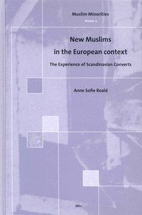 New Muslims in the European Context: The Experience of Scandinavian Converts