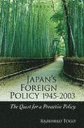 Japan's Foreign Policy, 1945-2003: The Quest for a Proactive Policy