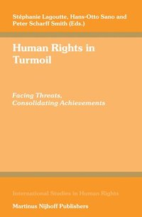 Human Rights in Turmoil: Facing Threats, Consolidating Achievements