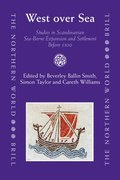 West Over Sea: Studies in Scandinavian Sea-Borne Expansion and Settlement Before 1300