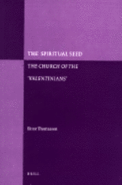 The Spiritual Seed - The Church of the 'Valentinians' (Paperback)
