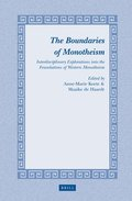 The Boundaries of Monotheism: Interdisciplinary Explorations Into the Foundations of Western Monotheism
