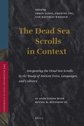 The Dead Sea Scrolls in Context (2 Vols): Integrating the Dead Sea Scrolls in the Study of Ancient Texts, Languages, and Cultures