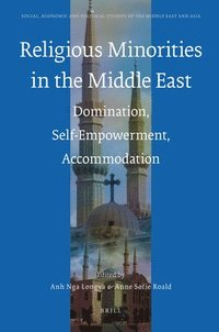 Religious Minorities in the Middle East: Domination, Self-Empowerment, Accommodation