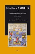 Shahnama Studies II: The Reception of Firdausi's Shahnama