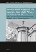 Inscriptional Records for the Dramatic Festivals in Athens: Ig Ii2 2318-2325 and Related Texts