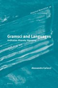 Gramsci and Languages: Unification, Diversity, Hegemony