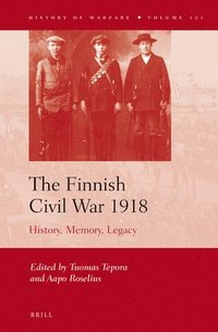 The Finnish Civil War 1918: History, Memory, Legacy
