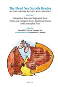 The Dead Sea Scrolls Reader. Volume 2: Calendrical Texts and Sapiential Texts, Poetic and Liturgical Texts, Additional Genres and Unclassified Texts