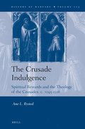 The Crusade Indulgence: Spiritual Rewards and the Theology of the Crusades, C. 1095-1216
