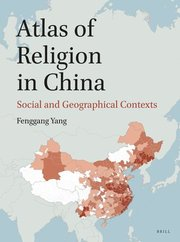 Atlas of Religion in China: Social and Geographical Contexts