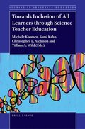 Towards Inclusion of All Learners Through Science Teacher Education
