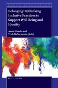 Belonging: Rethinking Inclusive Practices to Support Well-Being and Identity