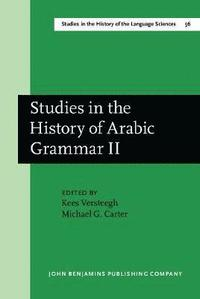 Studies in the History of Arabic Grammar II
