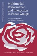 Multimodal Performance and Interaction in Focus Groups