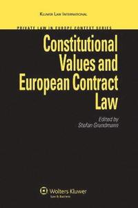 Constitutional Values and European Contract Law