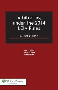 Arbitrating under the 2014 LCIA Rules