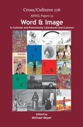 Word &; Image in Colonial and Postcolonial Literatures and Cultures