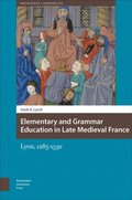 Elementary and Grammar Education in Late Medieval France