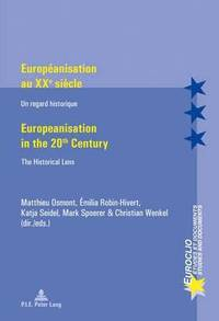 Europeanisation au XXe siecle / Europeanisation in the 20th century