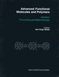 Advanced Functional Molecules And Polymers Processing And Spectroscopy