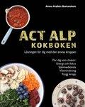 ACT ALP Kokboken Lösningen för dig med den envisa kroppen