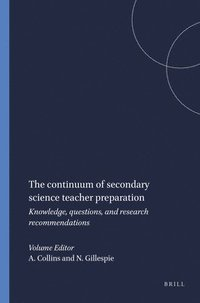 The continuum of secondary science teacher preparation