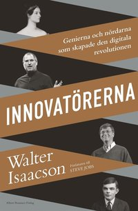 Innovatörerna : genierna och nördarna som skapade den digitala revolutionen