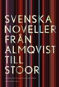 Svenska noveller  : från Almqvist till Stoor