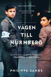 Vägen till Nürnberg : en berättelse om familjehemligheter, folkmord och rättvisa