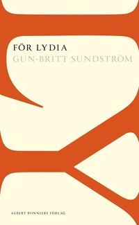 För Lydia / Gun-Britt Sundström.