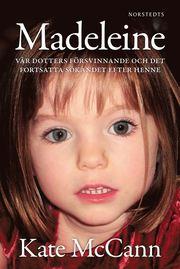 Madeleine : vår dotters försvinnande och det fortsatta sökandet efter henne (inbunden)