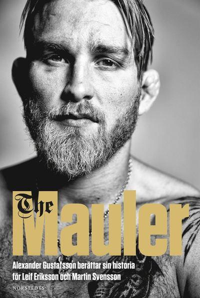 The Mauler : Alexander Gustafsson berättar sin historia för Leif Eriksson och Martin Svensson