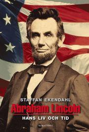 Bokomslag Abraham Lincoln : hans liv och tid (häftad)