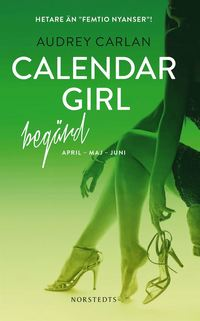 Calendar Girl. Begärd : april, maj, juni