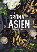 Det gröna Asien : umamikärlek, ramenlycka och tofuns revansch