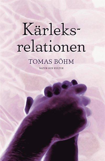 Kärleksrelationen : en bok om parförhållanden